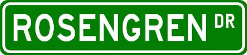 ROSENGREN Street Sign ~ Personalized Family Lastname Sign ~ Gameroom, Basement, Garage Sign Novelty** ALUMINUM - Buy ROSENGREN Street Sign ~ Personalized Family Lastname Sign ~ Gameroom, Basement, Garage Sign Novelty** ALUMINUM - Purchase ROSENGREN Street Sign ~ Personalized Family Lastname Sign ~ Gameroom, Basement, Garage Sign Novelty** ALUMINUM (The Lizton Sign Shop, Home & Garden,Categories,Patio Lawn & Garden,Outdoor Decor)