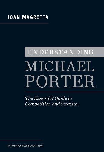 Joan Magretta - Understanding Michael Porter