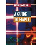 img - for [(A Guide to Maple )] [Author: Ernic Kamerich] [Sep-2012] book / textbook / text book