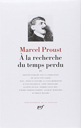 A LA Recherche Du Temps Perdu (Pleiade Ser. : Tome 4)