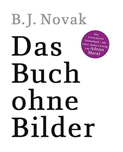 Das Buch ohne Bilder: Das verrückteste Vorlesebuch - mit einer Audio-Lesung von Adnan Maral (German Edition) (Bj Novak Book With No Pictures compare prices)