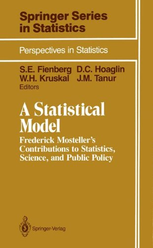 A Statistical Model: Frederick Mosteller's Contributions to Statistics, Science, and Public Policy (Springer Series in S