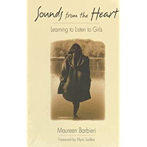 Sounds from the Heart: Learning to Listen to Girls Maureen Barbieri