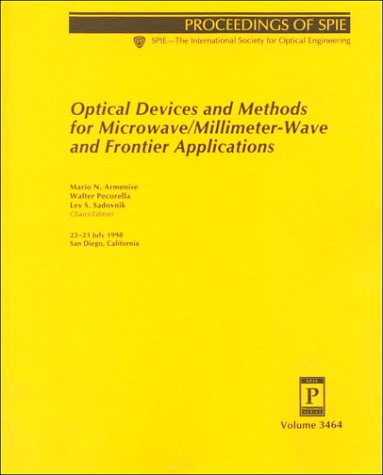 Optical Devices and Methods for Microwave/Millimeter-wave and Frontier Applications (Proceedings of SPIE)