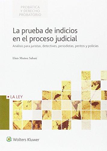 Prueba de indicios en el proceso judicial,La (Probática y Derecho Probatorio)