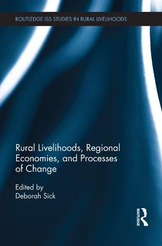 Rural Livelihoods, Regional Economies, and Processes of Change (Routledge ISS Studies in Rural Livelihoods)