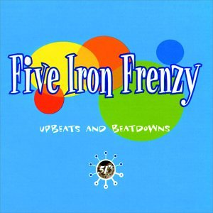 Five Iron Frenzy - Upbeats & Beatdowns - Zortam Music