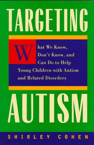 Image for Targeting Autism: What We Know, Don't Know, and Can do to Help Young Children with Autism and Related Disorders
