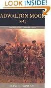 Adwalton Moor 1643: The Battle That Changed a War
