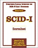Structured Clinical Interview for DSM-IV(tm) Axis I Disorders (SCID-I), Clinician Version, Scoresheet