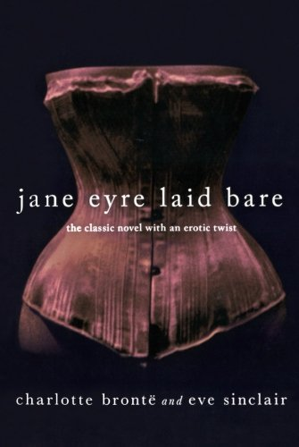Image of Jane Eyre Laid Bare: The Classic Novel with an Erotic Twist