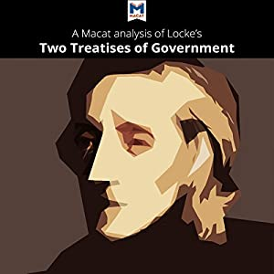 A Macat Analysis of John Locke's Two Treatises of Government Audiobook