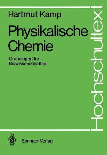 Physikalische Chemie: Grundlagen für Biowissenschaftler (Hochschultext) (German Edition)