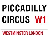 MIN90541 LONDON STREET SIGN - PICCADILLY CIRCUS W1 METAL ADVERTISING WALL SIGNS
