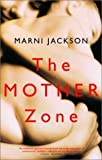 img - for The Mother Zone by Marni Jackson (2002-05-03) book / textbook / text book