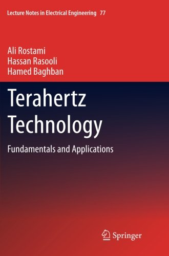 Terahertz Technology: Fundamentals And Applications (Lecture Notes In Electrical Engineering)