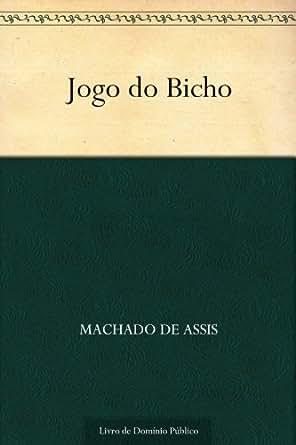 Amazon.com: Jogo do Bicho (Portuguese Edition) eBook: Machado de Assis