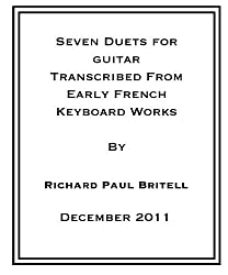 Seven Duets for Guitar From French Keyboard Works made by 54 North Pearl Street Press