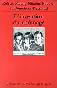 L\'invention du chômage par Nicolas Baverez
