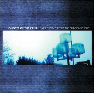 Ghosts of the Canal: Fiv by Candiria (2002-11-05)