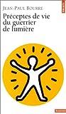 echange, troc Jean-Paul Bourre - Préceptes de vie du guerrier de lumière