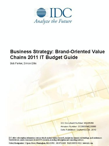 Business Strategy: Brand-Oriented Value Chains 2011 IT Budget Guide Bob Parker and Simon Ellis