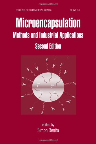 Microencapsulation: Methods And Industrial Applications, Second Edition (Drugs And The Pharmaceutical Sciences)