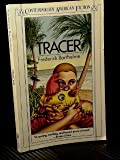 Tracer (Contemporary American Fiction)
