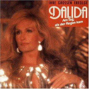 Dalida - Am Tag, Als Der Regen Kam - Zortam Music