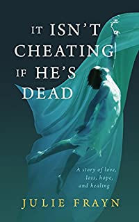 It Isn't Cheating If He's Dead by Julie Frayn ebook deal