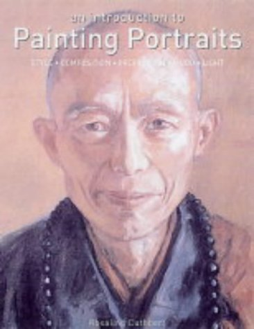 An Introduction to Painting Portraits: Style, Composition, Proportion, Mood, Light