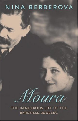 Moura: The Dangerous Life of the Baroness Budberg