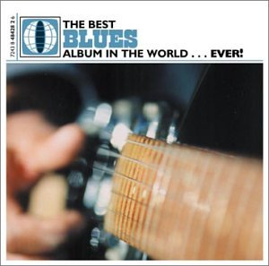 various artists the best blues album in the world ever music