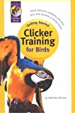 Getting Started: Clicker Training for Birds