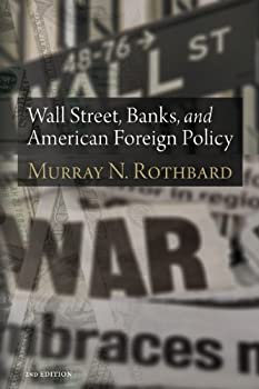 wall street. banks. and american foreign policy (lvmi) - murray n. rothbard. justin raimondo and anthony gregory