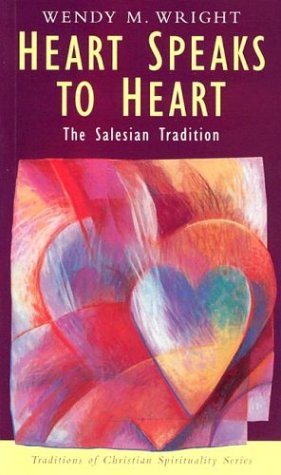 Heart Speaks to Heart: The Salesian Tradition (Traditions...