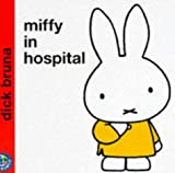 Miffy in Hospital (Miffy's Library)