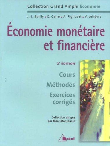 Economie monétaire et financière : Cours Méthodes Exercices corrigés