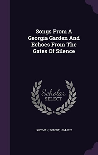 Songs From A Georgia Garden And Echoes From The Gates Of Silence