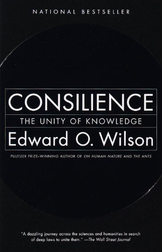 Consilience: The Unity of Knowledge