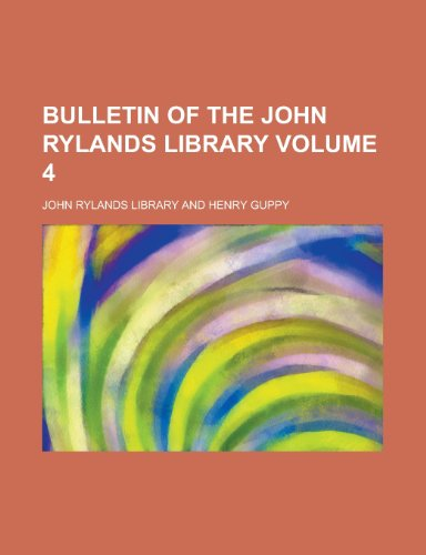 Bulletin of the John Rylands Library Volume 4