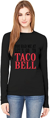 you-had-me-at-lets-go-to-taco-bell-funny-slogan-damen-langarm-t-shirt-long-sleeve-t-shirt-for-women-