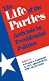 img - for The Life of the Parties: Activists in Presidential Politics book / textbook / text book
