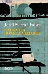 Kafka e a Boneca Viajante (Em Portuguese do Brasil): Jordi Sierra