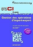 echange, troc Thierry Lefeuvre, Jaouad Filali, David Lagedamon, Jean Escolano - Gestion des opérations d'import-export 2e année BTS