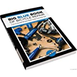 Park Tool Big Blue Bike Repair Book - 2nd Edition -by Park Tool