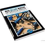 Park Tool Big Blue Bike Repair Book - 2nd Edition -by Park Tool