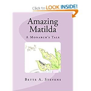 Amazing Matilda: A Monarch's Tale