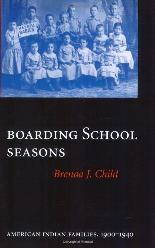 Boarding School Seasons: American Indian Families,...