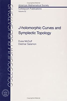 $J$-holomorphic Curves and Symplectic Topology (Colloquium Publications (Amer Mathematical Soc))